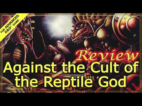 AD&D Review - Against The Cult Of The Reptile God