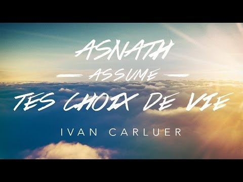 Asnath, assume tes choix de vie / Relationship advice from the Bible - Ivan Carluer