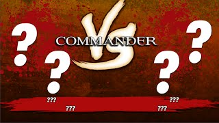 Commander VS S1E6: ??? vs ??? vs ??? vs ??? [MTG Multiplayer]