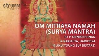 Om Mitraya Namah(Surya Mantra) by P. Unnikrishnan & Rakshita, Haripriya & Anu(Young Superstars)