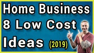8 Low Cost Home Business Opportunities For Late 2019