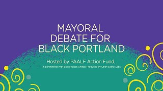 Mayoral Debate for Black Portland, with ASL and captions