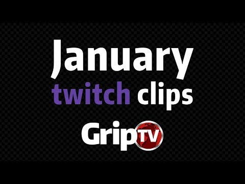 January twitch clips