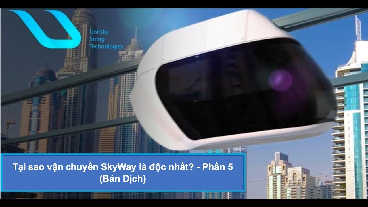 Tại sao vận chuyển SkyWay là độc nhất? – Phần 5 (Bản Dịch)