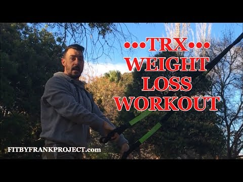 TRX WEIGHT LOSS WORKOUT