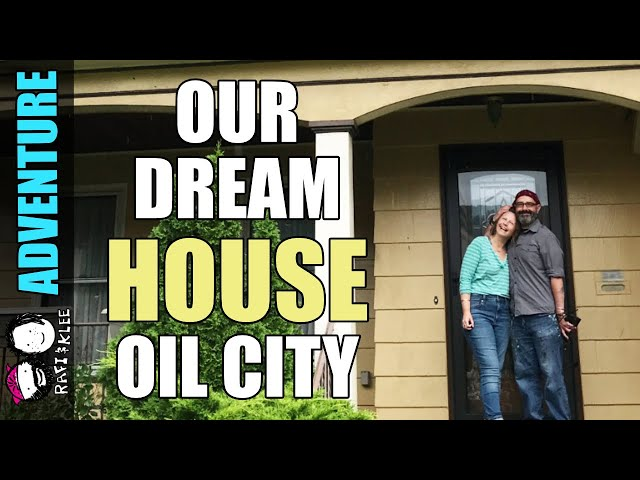 Part 11 - Oil City Finding Our Dream Home - Expedition To The North
