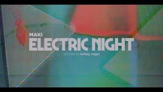 MAKI - Electric Night (Official Music Video)