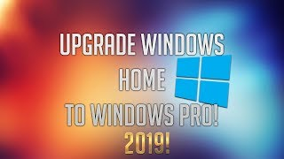 How To Update Windows 10 Home To Windows 10 Pro! - 2019 (Super Easy)