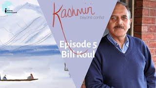 "Ep 4: Featuring Bill Koul - ""Kashmiri: Beyond Conflict"""
