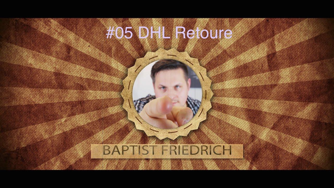 baptist friedrich dhl retoure youtube. Black Bedroom Furniture Sets. Home Design Ideas