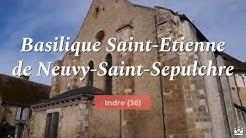 Focus sur la basilique Saint-Étienne de Neuvy-Saint-Sépulchre - My Loire Valley