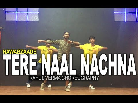 Tere Naal Nachna Song Nawabzaade Badshah | Rahul Verma | Choreography