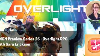 ENGN Preview Series 26 - Overlight RPG with Sara Erickson