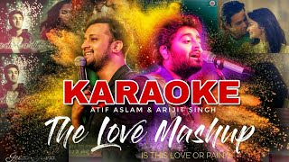The Love Mashup (KARAOKE) - Atif Aslam & Arijit Singh - Bollywood Mashup Karaoke 2018 - BasserMusic