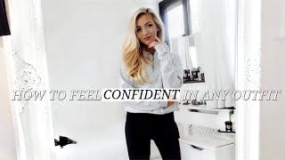 HOW TO FEEL CONFIDENT IN ANY OUTFIT! / FASHION HACKS