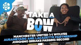 Manchester United 1-1 Wolves, Aubameyang and Lacazette Partnership, Jorginho Passing - Take a Bow