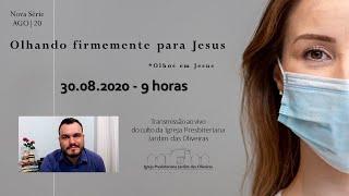 OLHOS EM JESUS: Culto on line - IPJO Americana - 30.08.2020 - 9h