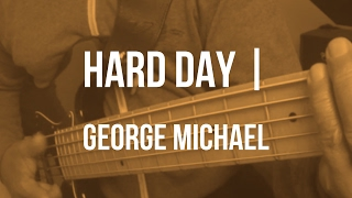 Hard Day - George Michael