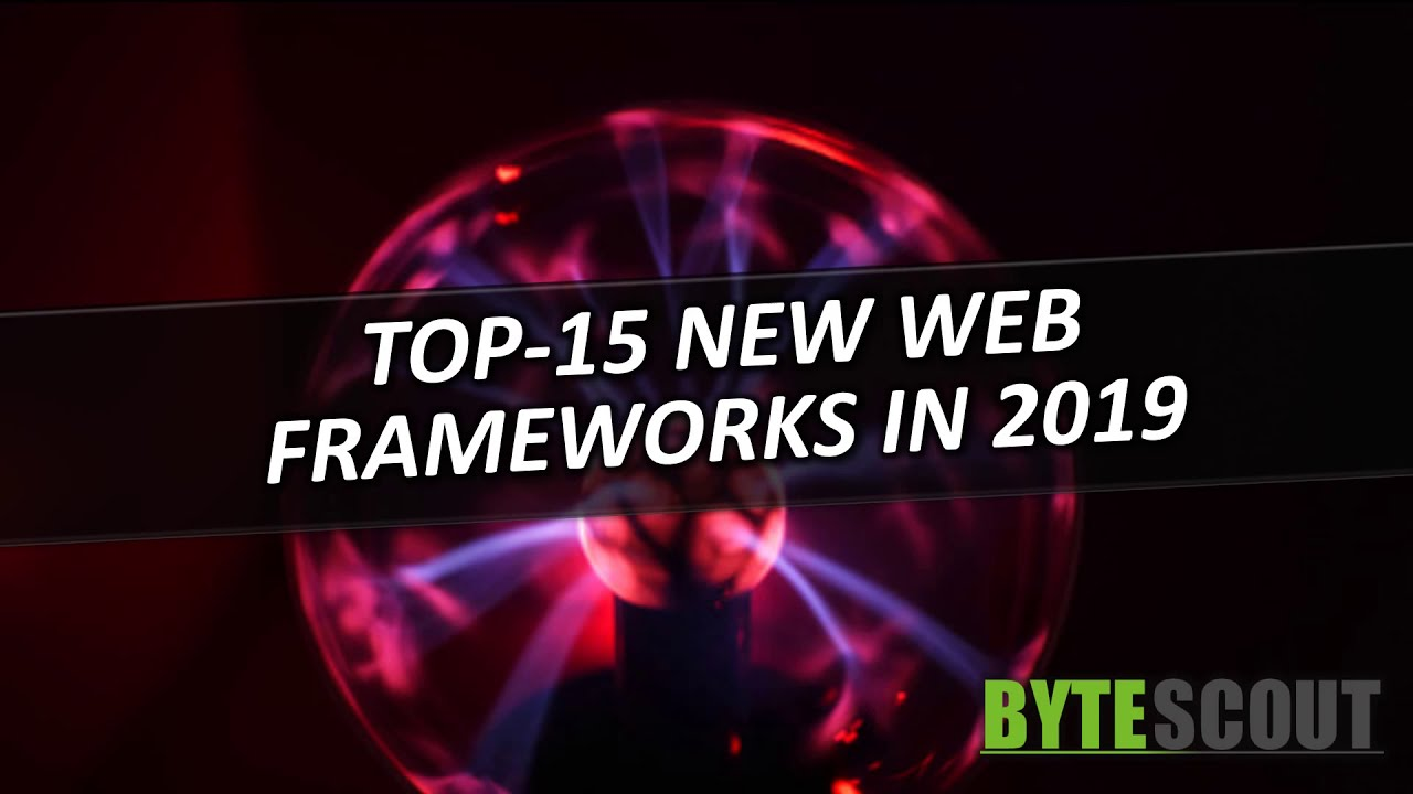 TOP-15 New Web Frameworks in 2019 - ByteScout