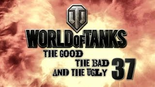 World of Tanks - The Good, The Bad and The Ugly 37