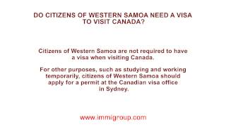 Do citizens of Western Samoa need a visa to visit Canada?