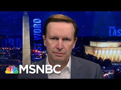 Sen Chris Murphy: Trump Admin. Coronavirus Guidance Is 'Criminally Vague' | The Last Word | MSNBC