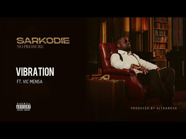 Sarkodie - Vibration (feat. Vic Mensa) [Audio slide]