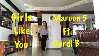 Maroon 5 ft. Cardi B.- Girls Like You [Dance Cover]