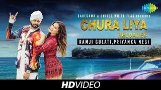 Chura Liya Reloaded | Ramji Gulati Ft Priyanka Negi