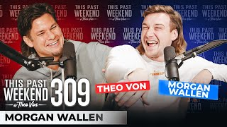 Morgan Wallen | This Past Weekend w/ Theo Von #309