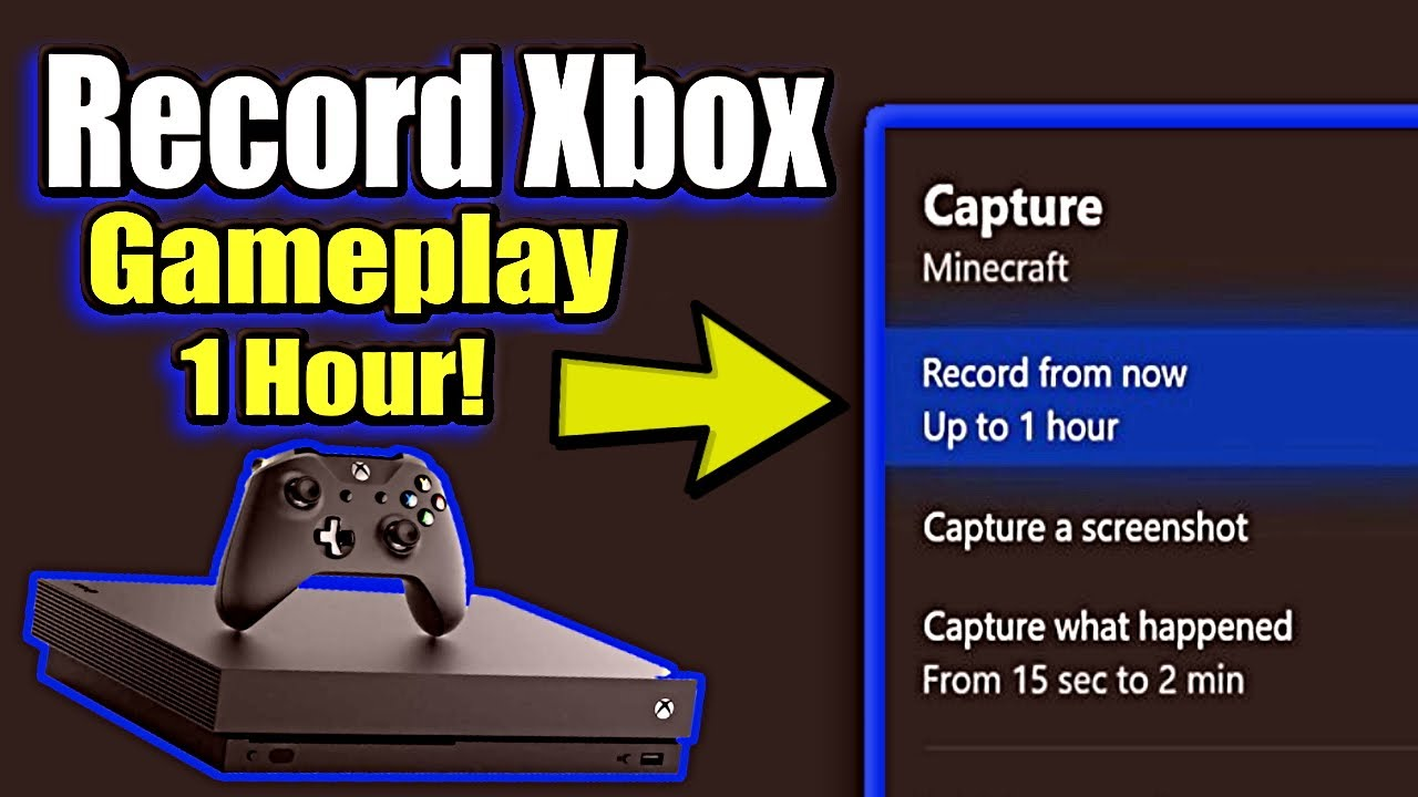 How To Record Xbox One Gameplay Up To 1 Hour No Capture Card Needed Youtube