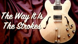 The Way It Is - The Strokes  ( Guitar Tab Tutorial & Cover )