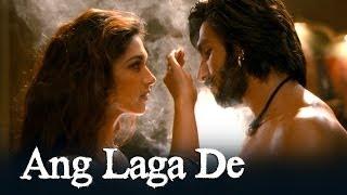 Ang Laga De Song – Goliyon Ki Raasleela Ram-leela ft. Deepika Padukone, Ranveer Singh