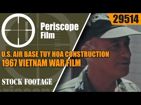 U.S. AIR BASE TUY HOA CONSTRUCTION 1967 VIETNAM WAR FILM