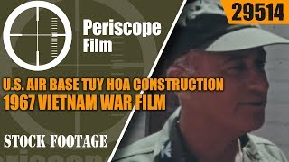 "U.S. AIR BASE TUY HOA CONSTRUCTION 1967 VIETNAM WAR FILM ""OPERATION TURNKEY"" 29514"