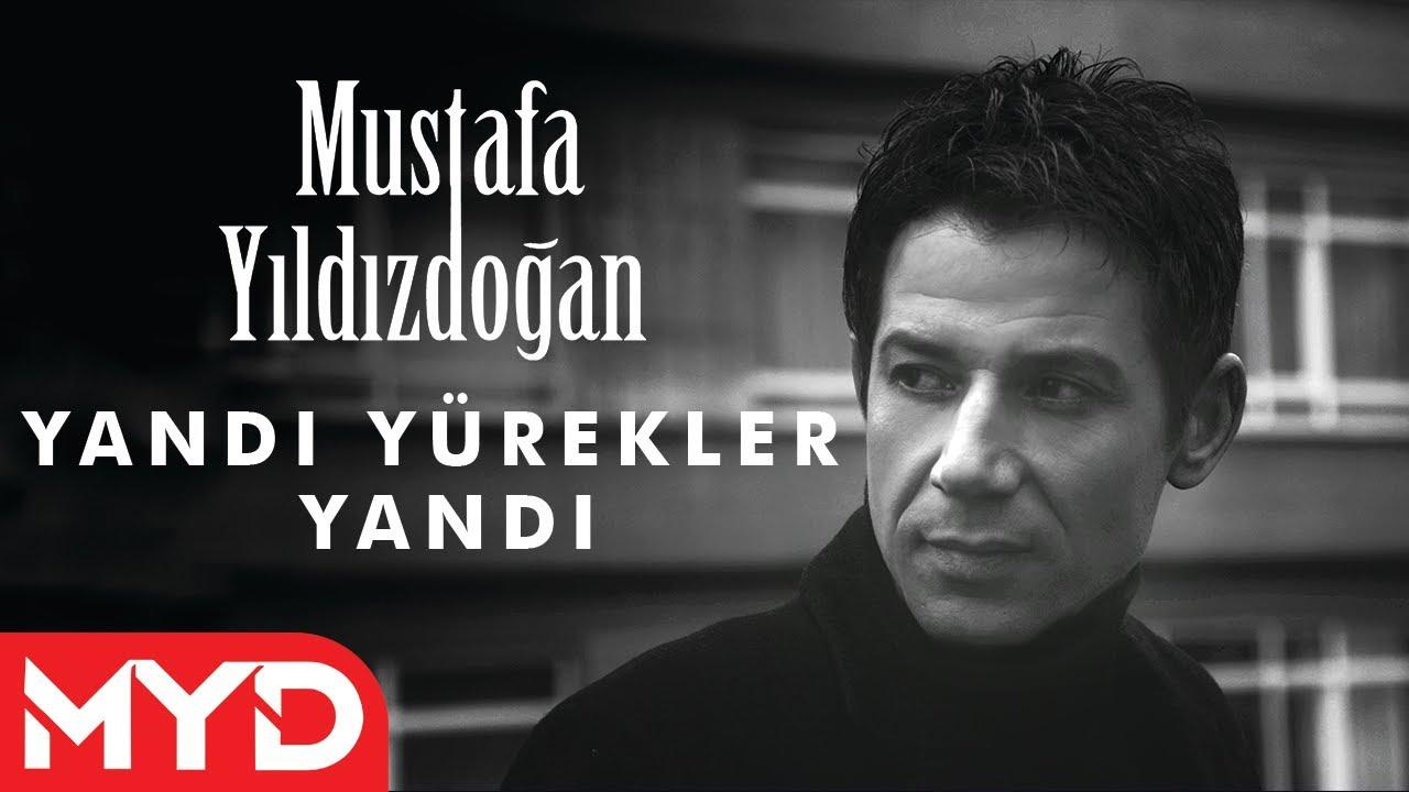 Yandı Yürekler Yandı - Mustafa Yıldızdoğan