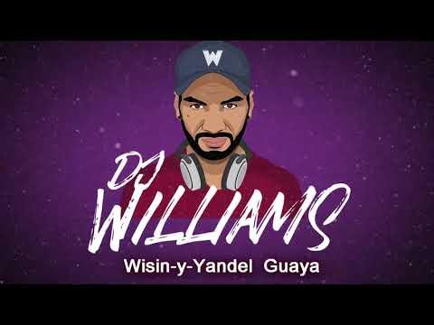 Wisin Y Yandel  Guaya ✘ Dj Williams 2019