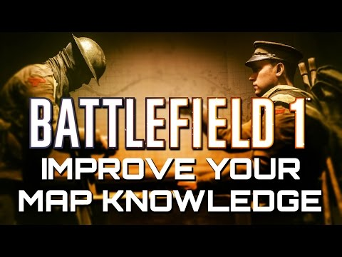 Battlefield 1: How to Improve your Map Knowledge and Awareness (Battlefield 1 Guides)