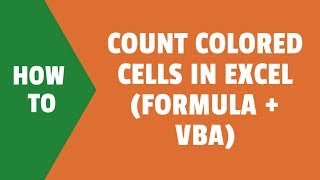 Count Colored Cells in Excel (using Formula or VBA)