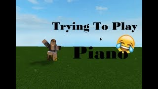 Roblox - TRYING TO PLAY PIANO