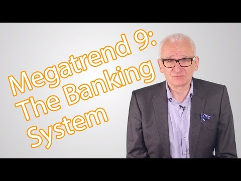 Megatrend #9 - Huge Changes to the Banking System!