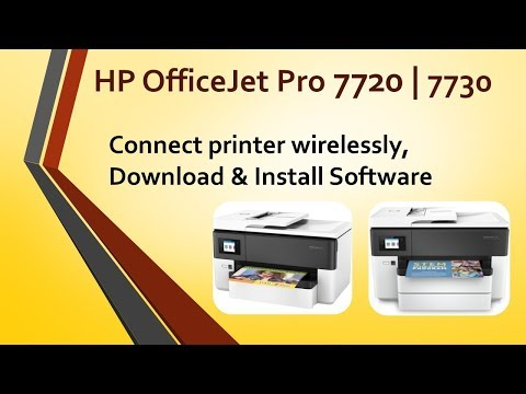 HP Officejet Pro 7720 | 7730 Connect printer wirelessly, download and install Software