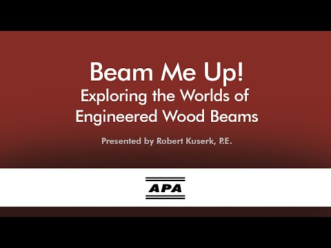 Beam Me Up! Exploring The Worlds Of Engineered Wood Beams