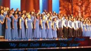 My Soul Doth Magnify The Lord - LaGuardia High School Gospel