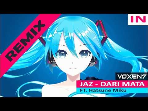 [Hatsune Miku] Jaz - Dari Mata (VOXEN7 Remix)