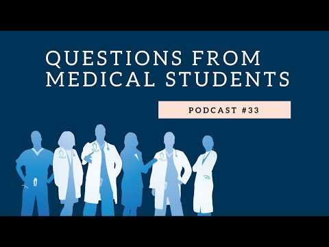 Podcast #33- Questions from Medical Students
