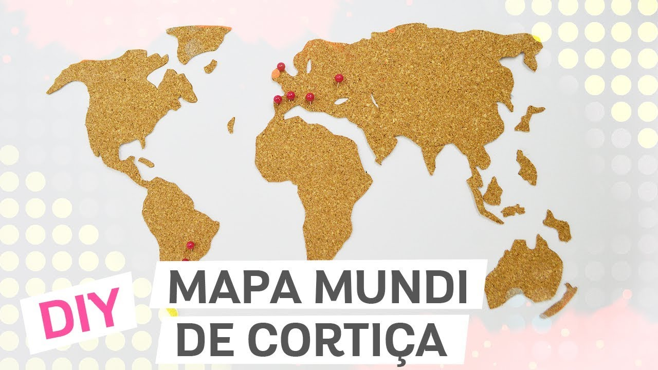 mapa mundi cortiça DIY: MAPA MUNDI DE CORTIÇA BARATINHO   YouTube mapa mundi cortiça