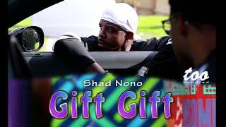Shad Nono - Gift Gift