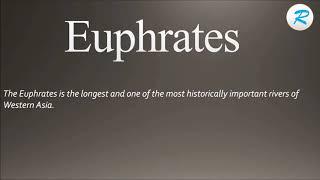 How to pronounce Euphrates ; Euphrates Pronunciation ; Euphrates meaning ; Euphrates definition