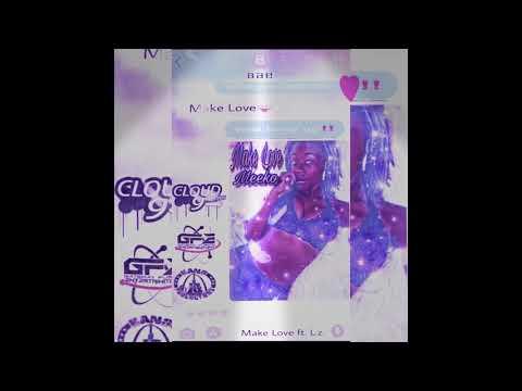 Make Love ft. L.z. Baow